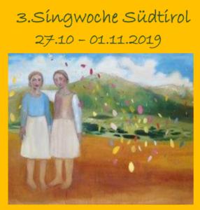 Singwoche Südtirol in Mals vom 27. Oktober bis 01. November 2019