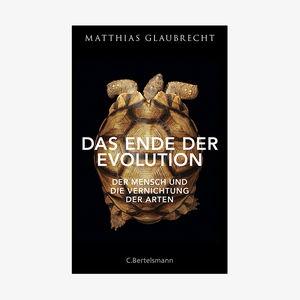 Der Mensch und die Vernichtung der Arten, von Matthias Glaubrecht